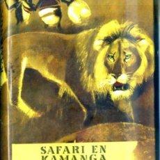 Libros de segunda mano: TICHY : SAFARI EN KAMANGA (NOGUER, 1960) CON FOTOGRAFÍAS. Lote 32572560