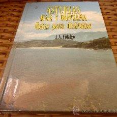 Libros de segunda mano: ASTURIAS. MAR Y MONTAÑA. RUTAS PARA DISFRUTAR. J. A. FIDALGO. EDITORIAL EVEREST 1992. TAPA DURA.. Lote 32636407