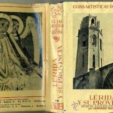 Libros de segunda mano: GUÍAS ARTÍSTICAS DE ESPAÑA - LÉRIDA Y SU PROVINCIA (ARIES, C. 1950). Lote 32722323