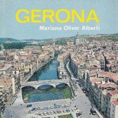 Libros de segunda mano: GERONA - MARIANO OLIVER ALBERTI - EDITORIAL EVEREST - AÑO 1969. Lote 32745951