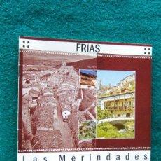 Libros de segunda mano: FRIAS - LAS MERINDADES - NORTE DE BURGOS - CASTILLA Y LEON - 2004 - 1ª EDICION. Lote 32805335