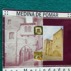 Libros de segunda mano: MEDINA DE POMAR - LAS MERINDADES - NORTE DE BURGOS - CASTILLA Y LEON - 2004 - 1ª EDICION. Lote 32805589