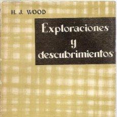 Libros de segunda mano: EXPLORACIONES Y DESCUBRIMIENTOS /// H.J. WOOD. Lote 32832546