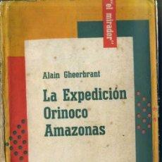 Libros de segunda mano: GHEERBRANT : LA EXPEDICIÓN ORINOCO AMAZONAS 1948/1950 (HACHETTE, 1955) ILUSTRADO. Lote 32887551