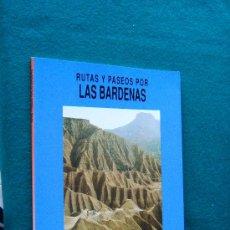 Libros de segunda mano: RUTAS Y PASEOS POR LAS BARDENAS - A PIE Y EN BTT - JEAN PIERRE DANOS - NAVARRA - 1991 - 1ª EDICION . Lote 32911794