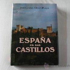 Libros de segunda mano: ESPAÑA EN SUS CASTILLOS. FERNADO DÍAZ-PLAJA. MUY ILUSTRADO.. Lote 33242447