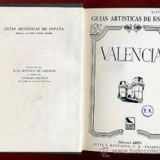 Libros de segunda mano: LIBRO GUIAS ARTISTICAS DE ESPAÑA, VALENCIA GUIA TURISTICA CON PLANO , ORIGINAL. Lote 33275350
