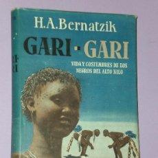 Libros de segunda mano: GARI - GARI. VIDA Y COSTUMBRES DE LOS NEGROS DEL ALTO NILO. . Lote 33277919