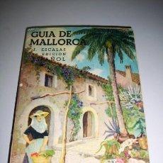 Libros de segunda mano: ESCALAS REAL, JAIME - GUÍA DE MALLORCA. Lote 33387762