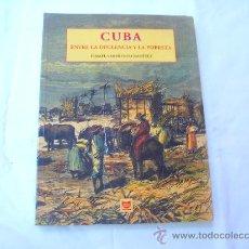 Libros de segunda mano: CUBA, ENTRE LA OPULENCIA Y LA POBREZA. ISMAEL SARMIENTO RAMIREZ. Lote 263078360