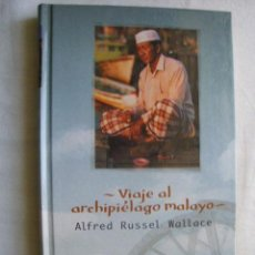 Libros de segunda mano: VIAJE AL ARCHIPIÉLAGO MALAYO. RUSSEL WALLACE, ALFRED. 2004. Lote 33942118