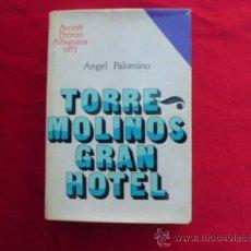 Libros de segunda mano: LIBRO TORRE MOLINOS GRAN HOTEL ANGEL PALOMINO 1973 ED. ALFAGUARA L-1430/4. Lote 33815784