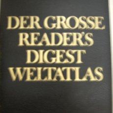 Libros de segunda mano: GRAN ATLAS DE READER¨S DIGEST. EN ALEMAN,AÑO 1977,DER GROSSE WELTATLAS.. Lote 34378790