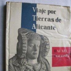 Libros de segunda mano: VIAJE POR TIERRAS DE ALICANTE. COLOMA, RAFAEL. 1957. Lote 34416982