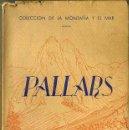 Libros de segunda mano: SALA SIVILLÁ : PALLARS (VELLOSO, 1946) CON MAPAS Y LÁMINAS. Lote 34668783