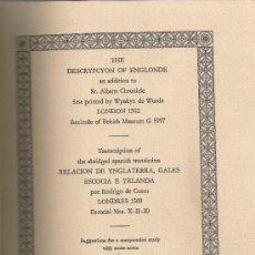 Libros de segunda mano: UNA DESCRIPCION DE INGLATERRA. ORIGINAL INGLES IMPRESO (1502). BCN, 1973. EJ. 177 DE 200.. Lote 35042239