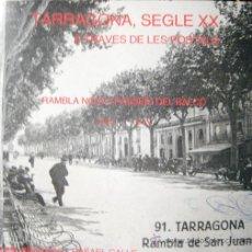Libros de segunda mano: TARRAGONA SEGLE XX A TRAVÉS DE LES POSTALS. 1. RAMBLA NOVA I PASSEIG DEL BALCÓ. 1890-1964. Lote 35056107