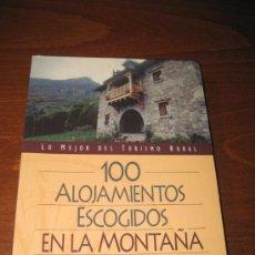 Libros de segunda mano: 100 ALOJAMIENTOS ESCOGIDOS EN LA MONTAÑA - LO MEJOR DEL TURISMO RURAL - EDITORIAL SUSAETA. Lote 35190125