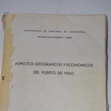 Libros de segunda mano: ASPECTOS GEOGRÁFICOS Y ECONÓMICOS DEL PUERTO DE VIGO. ANGEL TORRADO VÁZQUEZ RM60614. Lote 35262926
