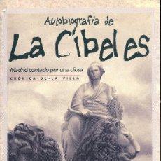 Libros de segunda mano: JOSÉ DEL CORRAL. AUTOBIOGRAFÍA DE LA CIBELES. MADRID, 2004. F. A ESTRENAR. . Lote 36208230