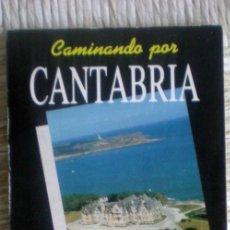 Libros de segunda mano: CAMINANDO POR CANTABRIA-GUÍA TURÍSTICA Y GASTRONÓMICA-;VV.AA.;EDIVEL 1988;¡NUEVO!. Lote 35654840