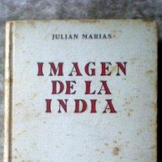 Libros de segunda mano: IMAGEN DE LA INDIA;JULIÁN MARÍAS;REVISTA DE OCCIDENTE 1ª EDICIÓN 1961. Lote 35733010