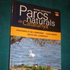 Libros de segunda mano: AIGUAMOLLS DE L'EMPORDÀ-ILLES MEDES-DELTA LLOBREGAT- PARCS NATURALS DE CATALUNYA - RUTES ACTIVITATS . Lote 36394299