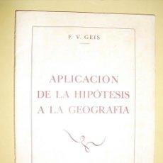 Libros de segunda mano: APLICACION DE LA HIPOTESIS A LA GEOGRAFIA F.V.GEIS. Lote 35887351