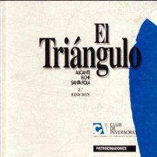 Libros de segunda mano: EL TRIANGULO--ALICANTE, ELCHE, SANTAPOLA----SEGUNDA EDICIÓN--1993. Lote 35919271