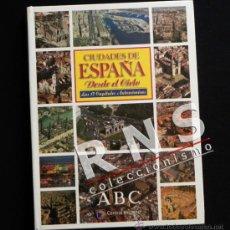 Libros de segunda mano: FASCÍCULOS A 1 € - CIUDADES DE ESPAÑA DESDE EL CIELO GEOGRAFÍA FOTOGRAFÍA AÉREA VIAJE FOTOS LIBRO. Lote 35944264
