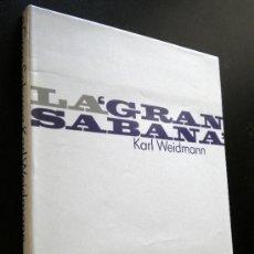 Libros de segunda mano: LA GRAN SABANA/ WEIDMANN, KARL. Lote 36030484