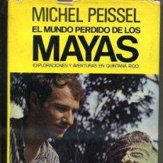 Libros de segunda mano: MICHEL PEISSEL : EL MUNDO PERDIDO DE LOS MAYAS (JUVENTUD, 1976) . Lote 36288446