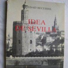 Libros de segunda mano: IDEA DE SEVILLA. BECERRIL, SOLEDAD. 1987. Lote 36320110