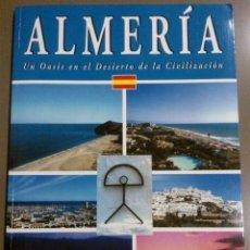 Libros de segunda mano: ALMERÍA. UN OASIS EN EL DESIERTO DE LA CIVILIZACIÓN (OTERMIN ED.) 2004. FOTOGRAFÍAS. RAREZA!!. Lote 36633833