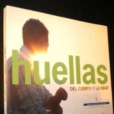 Libros de segunda mano: HUELLAS DEL CAMPO Y LA MAR ( ASTURIAS ) / GARCIA, EDUARDO Y PERTIERRA, TINO. Lote 36828780