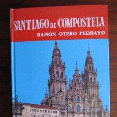 Libros de segunda mano: SANTIAGO DE COMPOSTELA. RAMON OTERO PEDRAYO. ED.. NOGUER. 1971 . Lote 36894564