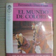 Libros de segunda mano: EL MUNDO DE COLORES. FERNANDO DIAZ-PLAJA. PLAZA & JANES,1976.. Lote 36969008