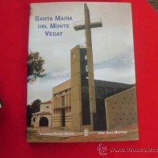 Libros de segunda mano: LIBRO SANTA MARIA DEL MONTE VEDAT SALVADOR PARDO Y JOSÉ ROYO 2000 EP-392. Lote 37001354