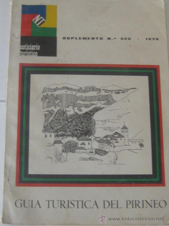 GUIA TURISTICA DEL PIRINEO 1970 (Libros de Segunda Mano - Geografía y Viajes)