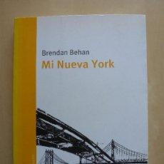 Libri di seconda mano: MI NUEVA YORK. BRENDAN BEHAN. MARBOT EDICIONES. Lote 37063761