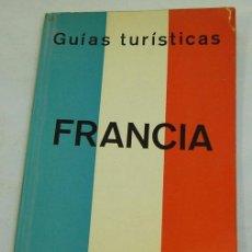 Libros de segunda mano: GUIAS TURISTICAS JUVENTUD-FRANCIA-1ªEDICIÓN 1965. Lote 37101819
