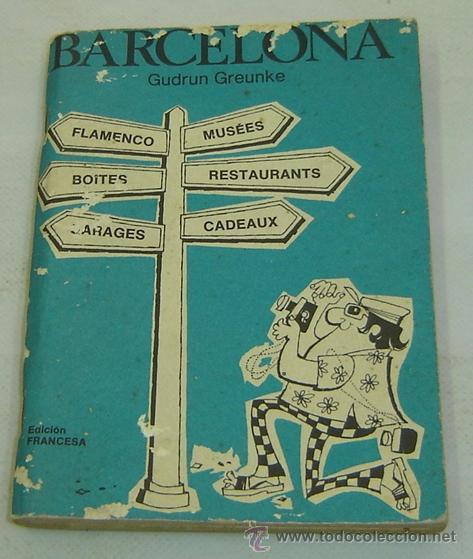 BARCELONA-GUIA TURISTICA GUDRUN GREUNKE-EDICIÓN FRANCESA 1970 (Libros de Segunda Mano - Geografía y Viajes)