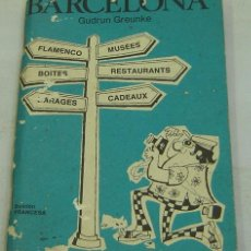 Libros de segunda mano: BARCELONA-GUIA TURISTICA GUDRUN GREUNKE-EDICIÓN FRANCESA 1970. Lote 37101854