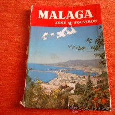 Libros de segunda mano: MALAGA JOSE Mª SOUVIRÓN 1958. Lote 37144565