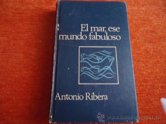 Libros de segunda mano: EL MAR ESE MUNDO FABULOSO , ANTONIO RIBERA , CIRCULO DE LECTORES , 1968 - Foto 7 - 37145060