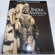 Libros de segunda mano - Grandes civilizaciones del pasado: India Antigua. MARILIA ALBANESE M61671 - 37327369