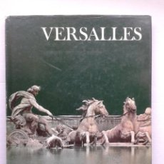 Libros de segunda mano: VERSALLES - MUROS TESTIGOS DE LA HISTORIA. 1974. ARTE-ARQUITECTURA. Lote 37431691