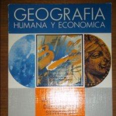 Libros de segunda mano: GEOGRAFIA HUMANA Y ECONOMICA. TEOFILO HERNANDEZ SANCHEZ. Lote 38133947