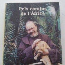 Libros de segunda mano: PELS CAMINS DE L'ÀFRICA (POR LOS CAMINOS DE ÁFRICA) DE J.M.MASSANA MOLA (1996) FORMIGA D'OR. RAREZA!. Lote 37447743