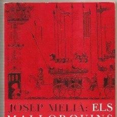 Libros de segunda mano: ILLES BALEARS – ELS MALLORQUINS – JOSEP MELIÀ. Lote 37490397